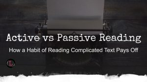 How a Habit of Reading Complicated Text Pays Off